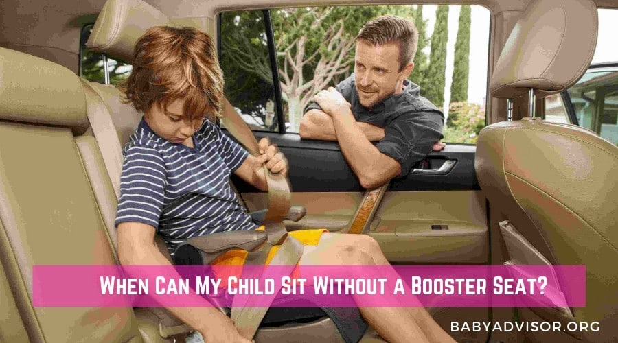 When Can My Child Sit Without a Booster Seat