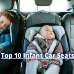 Top 10 Infant Car Seats