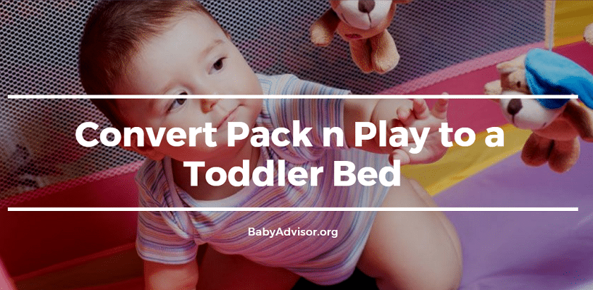 Convert Pack n Play to a Toddler Bed